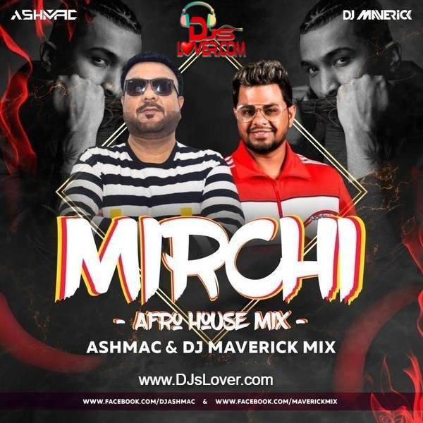 Mirchi Afro House Mix Divine DJ Ashmac X DJ Maverick