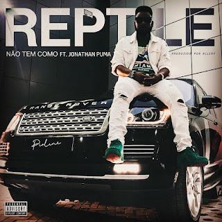 Reptile ft. Jonathan Puma - Não Tem Como (Rap) (Prod. Alleny)