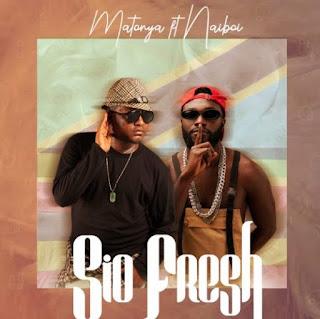 Audio | Matonya Ft Naiboi – Sio Fresh | Mp3 Download [New Song]