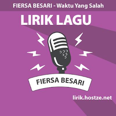 Lirik Lagu Waktu Yang Salah - Fiersa Besari - Lirik Lagu Indonesia