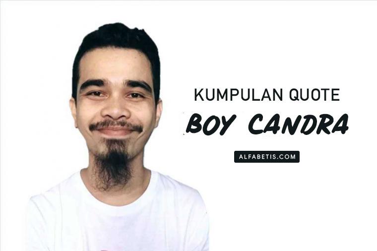 Kumpulan Kutipan Boy Candra Untuk Caption