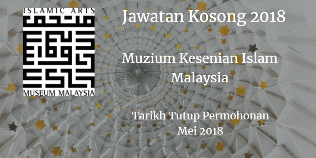 Jawatan Kosong Muzium Kesenian Islam Malaysia Mei 2018