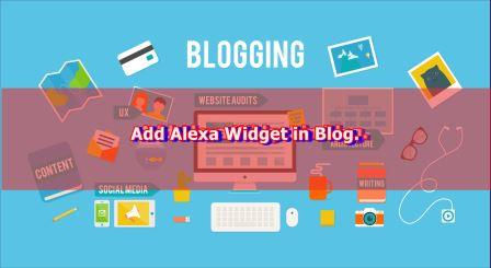 what is alexa and how to add alexa widget in blogger blog