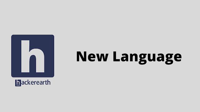 HackerEarth New Language problem solution
