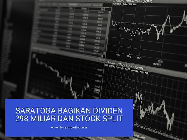 Saratoga Bagikan Dividen 298 Miliar dan Stock Split