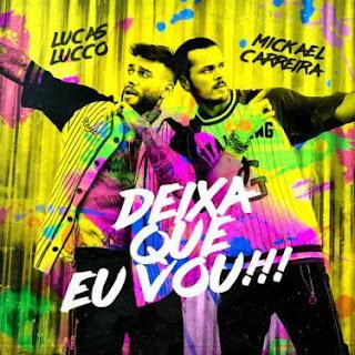 Mickael Carreira e Lucas Lucco - Deixa que eu vou