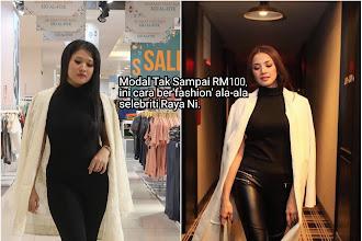 Modal tak sampai RM100, ini cara ber'fashion' ala-ala selebriti Raya ni.
