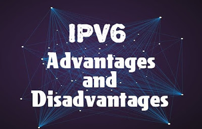 6 Advantages and Disadvantages of IPv6 | Limitations & Benefits of IPv6