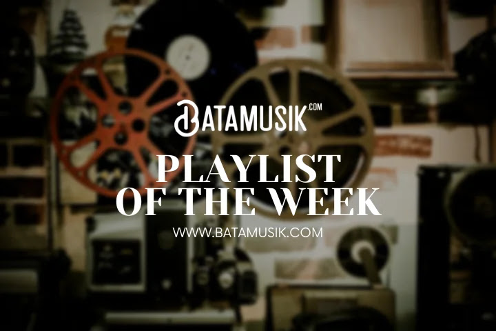 Playlist Of The Week #03