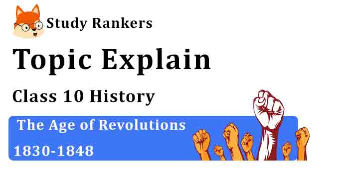 The Age of Revolutions 1830-1848 - Chapter 1 The Rise of Nationalism in Europe Class 10 History