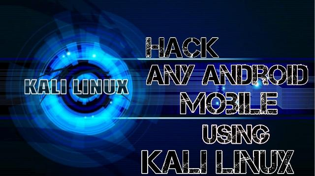 hack-android-phone-using-kali-linux