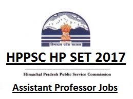 Himachal Pradesh State Eligibility Test (HPSET) Assistant Professors HPPSC Exam Notification-2017 Apply Online