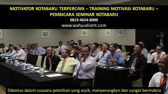 MOTIVATOR KOTABARU, TRAINING MOTIVASI KOTABARU, PEMBICARA SEMINAR KOTABARU, PELATIHAN SDM KOTABARU, TEAM BUILDING KOTABARU