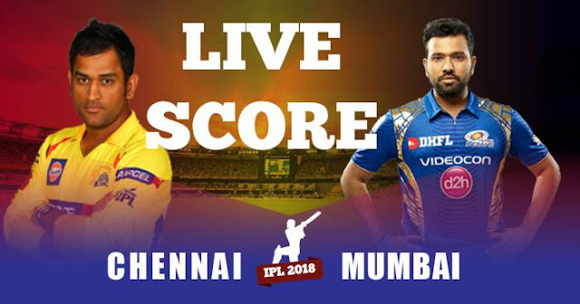 IPL 2018 Match 27 CSK vs MI Live Score and Full Scorecard
