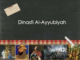 SEJARAH PERADABAN ISLAM  DINASTI AYYUBIYAH
