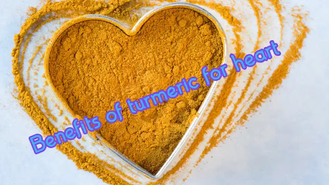 Benefits of turmeric for heart