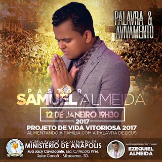 Cartaz de Agenda Pastor Samuel Almeida Projeto de vida Vitoriosa 2017 Alimentando a família com a palavra de Deus Igreja Assembleia de Deus Ministerio Anapolis