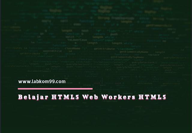 Belajar HTML5 Web Workers HTML5