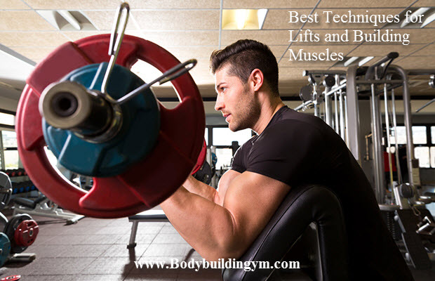 echniques for Lifts and Building Muscles