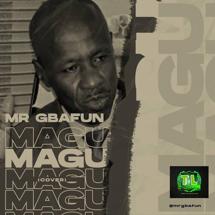 Mr-Gbafun-Magu-Cover-mp3-download-Teelamford