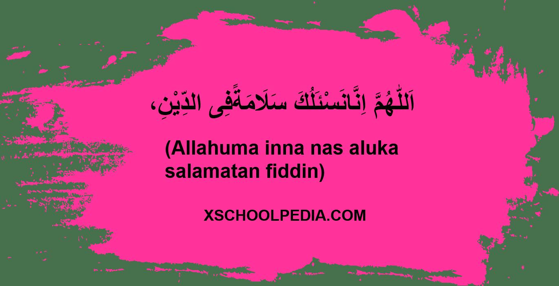Allahuma inna nas aluka salamatan fiddin