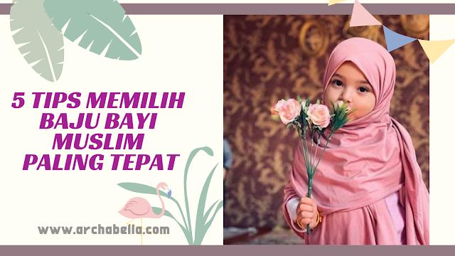 5 TIPS MEMILIH BAJU BAYI MUSLIM PALING TEPAT