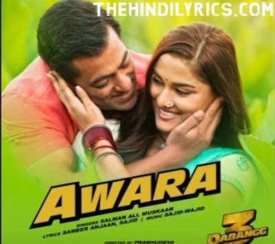 AWARA LYRICS – DABANGG 3 | SALMAN KHAN