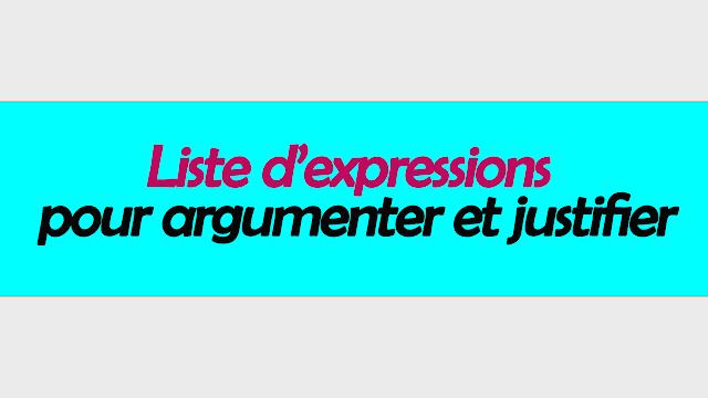 Liste d'expressions pour argumenter et justifier