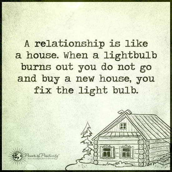 A Relationship Is Like A House When A Lightbulb Burns Out You Do