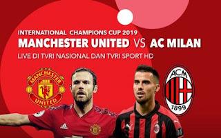 Jadwal Manchester United vs AC Milan ICC 2019 Siaran Langsung TVRI