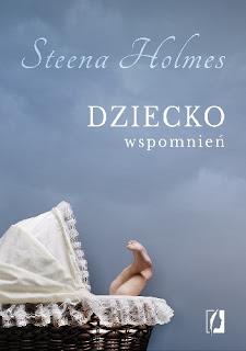 Dziecko wspomnień - Steena Holmes
