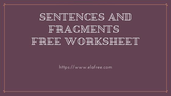 Sentences and Fragments Free Worksheet