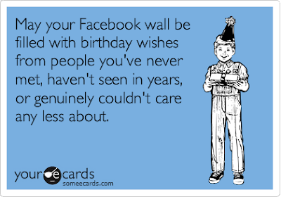 """There is still no cure for the common birthday."""""""