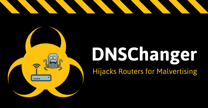 DNSChanger Malware is Back! Hijacking Routers to Target Every Connected Device