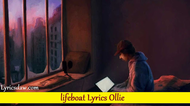 lifeboat Lyrics Ollie