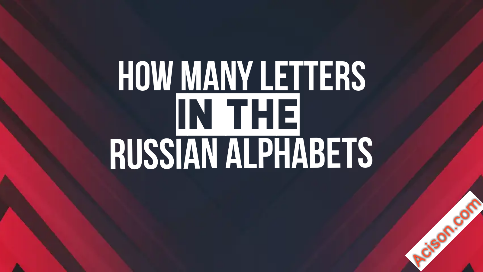 How many letters are there in the RUSSIAN Alphabet , How many letters are there in the English Alphabet,