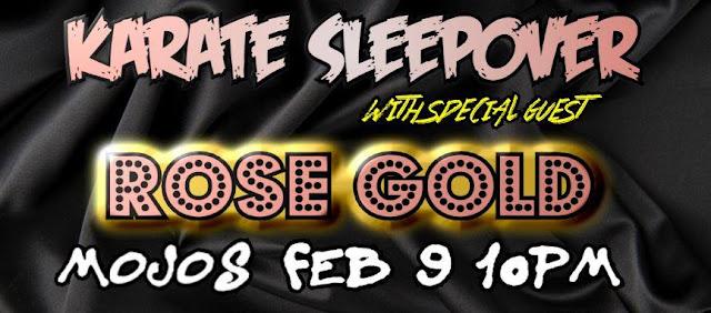 Karate Sleepover & Rose Gold at Mojos