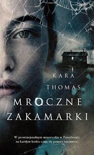 [ZAPOWIEDŹ] Mroczne zakamarki - Kara Thomas