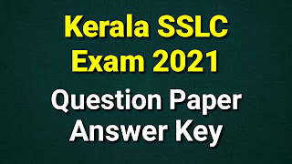 Kerala SSLC Exam 2021 Question Paper and Answer Key