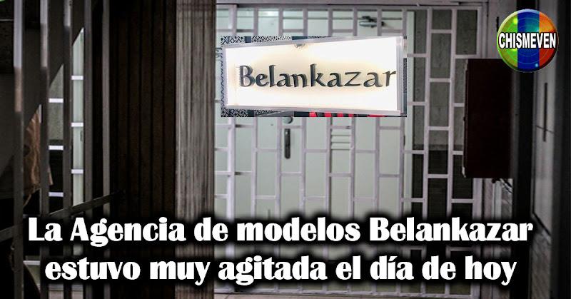 La Agencia de modelos Belankazar estuvo muy agitada el día de hoy