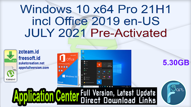 Windows 10 x64 Pro 21H1 incl Office 2019 en-US JULY 2021 Pre-Activated_ ZcTeam.id