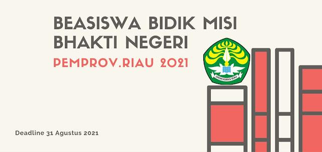 Beasiswa  Bidik Misi Bhakti Negeri Pemprov. Riau Tahun 2021, Syarat Lengkap dan Format Berkas-Berkas Lampiran