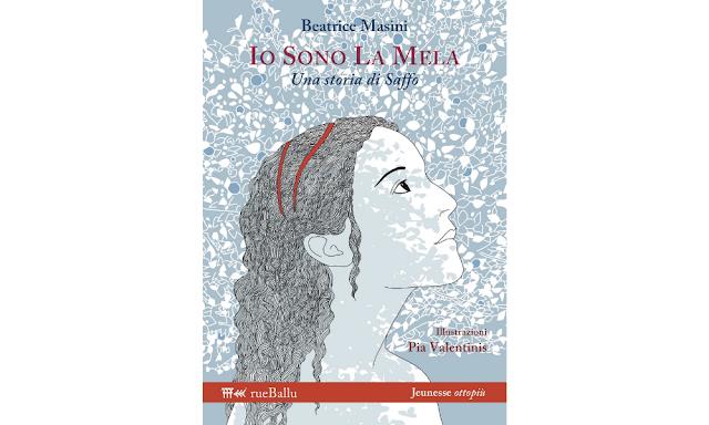 """Beatrice Masini, libro """"Io sono la mela"""" su Saffo"""
