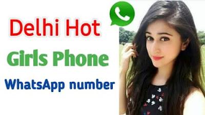 Indian Delhi girl Whatsapp group, Delhi girl mobile number
