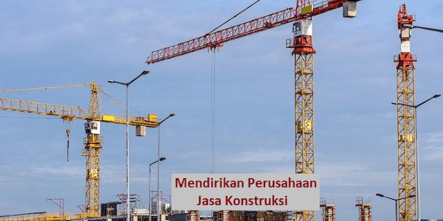syarat mendirikan perusahaan jasa konstruksi