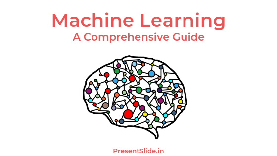 What is Machine Learning ? - A Comprehensive Guide