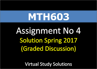 MTH603 Assignment No 4 Solution Spring 2017
