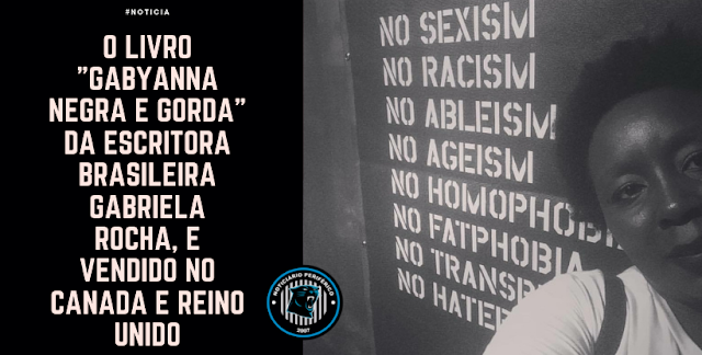 """O Livro """"Gabyanna Negra e Gorda"""" da escritora brasileira Gabriela Rocha, é vendido no Canadá e Reino Unido"""