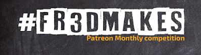 #Fr3DMakes - Patreon Monthly Competition