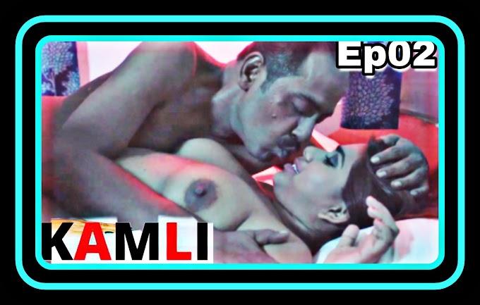 Kamli (2021) - HotSite Hindi Hot Web Series (s01ep02)